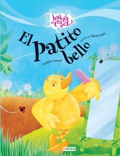 El patito bello/The beautiful duckling (Habia Otra Vez) (Spanish Edition) pdf