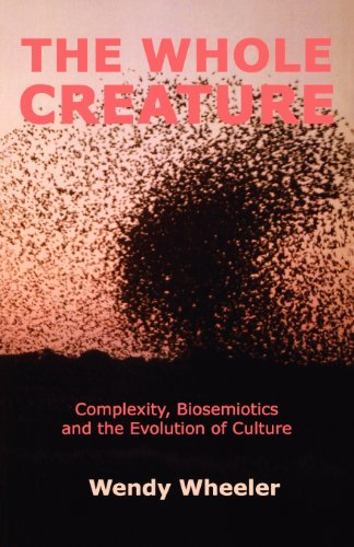 The Whole Creature: Complexity, Biosemiotics And The Evolution Of Culture