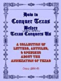 img - for How to Conquer Texas Before Texas Conquers Us book / textbook / text book