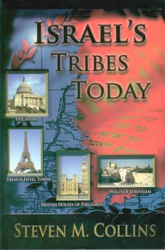 Israels Tribes Today by Steven M. Collins (2005-08-02) (The Lost Ten Tribes Of Israel Found)