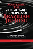 """""""On 'Mastering The 21 Immutable Principles Of Brazilian Jiu-Jitsu', Paulo Guillobel wears a hat of a scholar and proves that, in more than 26 years of practicing, he has not only trained, taught and competed at high level, but most important of all, ..."""