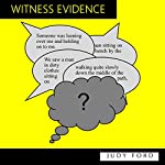 Witness Evidence: An Extract from the Memoirs of Detective Inspector Peter Johns | Judy Ford