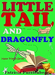 Little Tail and Dragonfly: Happy Friends Children's Book Series, Book 9