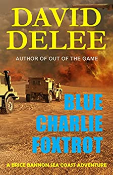 Blue Charlie Foxtrot: A Brice Bannon Sea Coast Adventure by [DeLee, David]