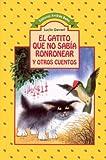 img - for El Gatito Que No Sabia Ronronear y Otros Cuentos (Spanish Edition) book / textbook / text book