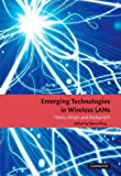 Emerging Technologies in Wireless LANs : Theory, Design, and Deployment, , 0521895847