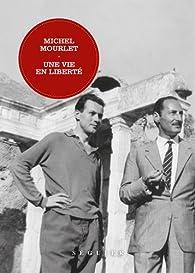 Une vie en liberté par Michel Mourlet