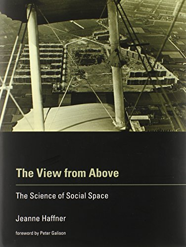 The View from Above: The Science of Social Space (The MIT Press)