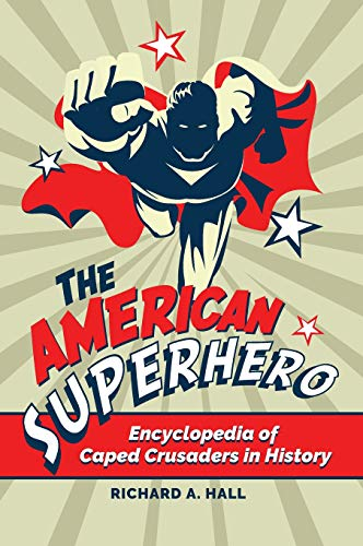 The American Superhero: Encyclopedia of Caped Crusaders in History]()