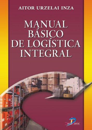 Descargar Libro Manual Básico De Logística Integral: 1 Aitor Urzelia Inza