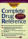 Complete Drug Reference, The Editors of Consumer Reports, 0890439079