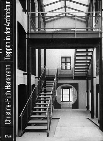 Treppen in der Architektur: Gestaltung, Entwicklung, Technik und ...