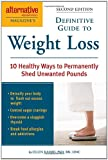 Alternative Medicine Magazine's Definitive Guide to Weight Loss, Ellen Kamhi, 1587612593