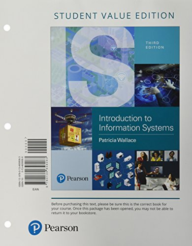 Introduction to Information Systems: People, Technology and Processes, Student Value Edition