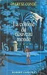 La colonie du nouveau monde par Condé