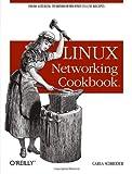 Linux Networking, Carla Schroder, 0596102488