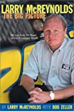 Larry McReynolds: The Big Picture: My Life From Pit Road to the Broadcast Booth