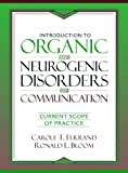 img - for Introduction to Organic and Neurogenic Disorders of Communication: Current Scope of Practice book / textbook / text book