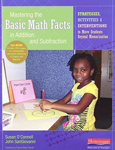 - Mastering the Basic Math Facts in Addition and Subtraction: Strategies, Activities, and Interventions to Move Students Beyond Memorization