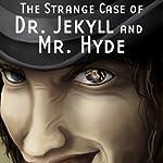 The Strange Case of Dr. Jekyll and Mr. Hyde (Dramatized) | Robert Louis Stevenson,Daniel Taylor