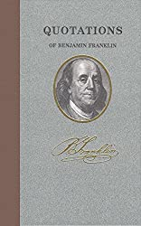 Quotations of Benjamin Franklin, Vol. 1