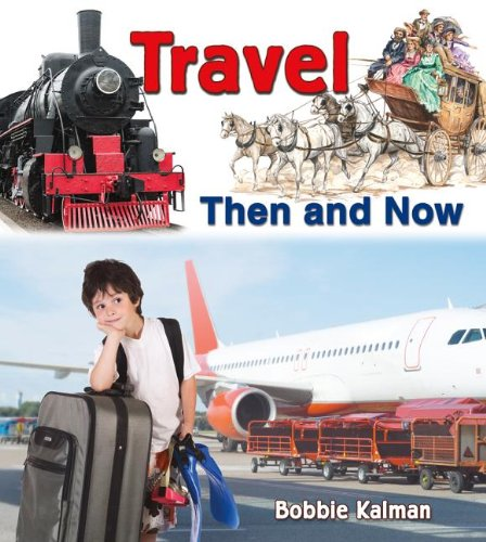 Travel Then and Now (From Olden Days to Modern Ways in Your Community)
