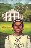Cherokee Woman, Elsa L. Watters, 0923568247