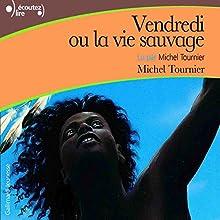Vendredi ou la vie sauvage   Livre audio Auteur(s) : Michel Tournier Narrateur(s) : Michel Tournier