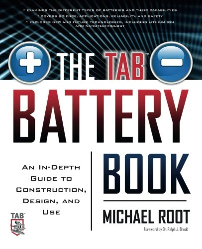 The TAB Battery Book: An In-Depth Guide to Construction, Design, and Use from McGraw-Hill Education TAB