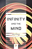 img - for Infinity and the Mind: The Science and Philosophy of the Infinite (Princeton Science Library) book / textbook / text book