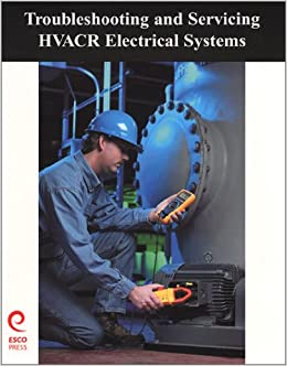 Troubleshooting and Servicing HVAC&R Electrical Systems