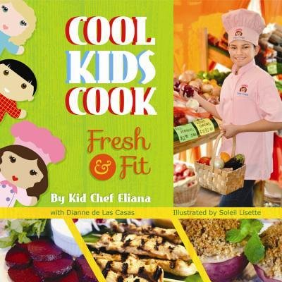 -cool-kids-cook-fresh-fit-by-kid-chef-eliana-author-hardcover-2014
