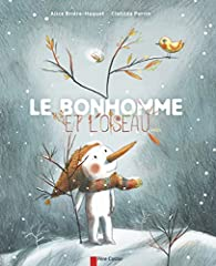 Le bonhomme et l'oiseau par Alice Brière-Haquet