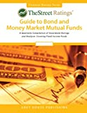 TheStreet Ratings' Guide to Bond and Money Market Mutual Funds, , 1592379036