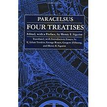 Four Treatises of Theophrastus Von Hohenheim Called Paracelsus