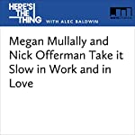 Megan Mullally and Nick Offerman Take It Slow in Work and in Love | Alec Baldwin,Megan Mullally,Nick Offerman