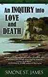 An Inquiry into Love and Death, Simone St. James, 1410465403