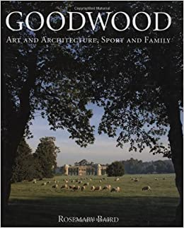 Book Goodwood: Art and Architecture, Sport and Family