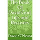 The Book Of David:God, Life, and Recovery