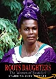 Roots Daughters: The Women of Rastafari