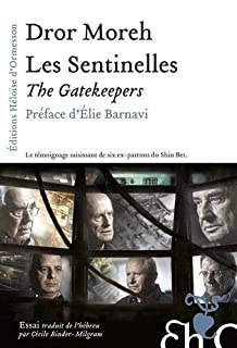 Les sentinelles = The Gatekeepers, Moreh, Dror