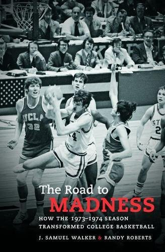 Download The Road to Madness: How the 1973-1974 Season Transformed College Basketball PDF
