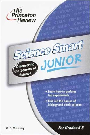 Read Online Science Smart Junior: Discovering the Secrets of Science (Smart Juniors Guide for Grades 6 to 8) pdf epub