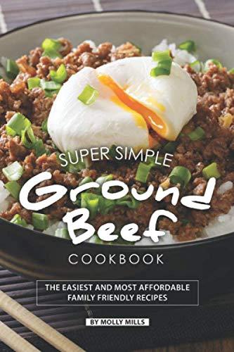 Super Simple Ground Beef Cookbook: The Easiest