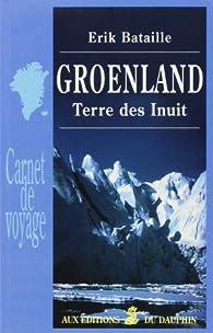 Groenland : Terre des Inuit par Erik Bataille