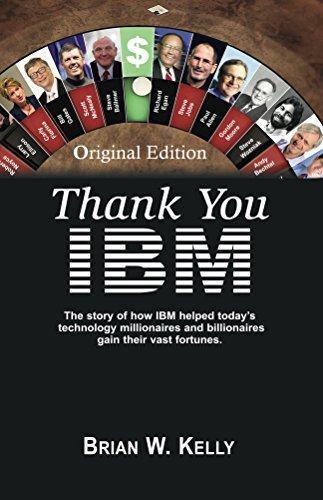 thank-you-ibm-original-edition-the-original-story-of-how-ibm-helped-todays-technology-millionaires-a