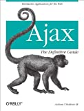 Ajax: The Definitive Guide, Anthony T. Holdener III, 0596528388