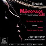 Leos Janacek: The Makropoulos Case (suite of orchestral music compiled by Serebrier); Suite from The Cunning Little Vixen; Preludes from Jealousy and From the House of the Dead