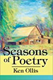 Seasons of Poetry, Kenneth Ollis, 0595657184