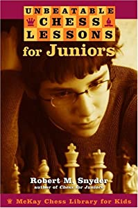 Unbeatable Chess Lessons for Juniors [McKay Chess Library for Kids]
